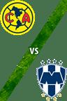 América vs. Monterrey
