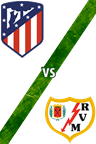 Atlético de Madrid vs. Rayo Vallecano