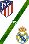 Atlético de Madrid vs. Real Madrid