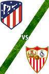 Atlético de Madrid vs. Sevilla