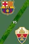 Barcelona vs. Elche