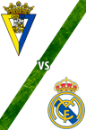 Cádiz vs. Real Madrid