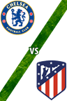 Chelsea Vs. Atlético de Madrid