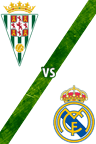 Córdoba vs. Real Madrid