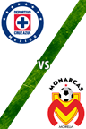 Cruz Azul vs. Monarcas Morelia