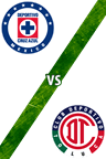 Cruz Azul vs. Toluca