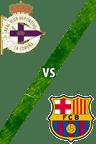 Deportivo de La Coruña vs. Barcelona