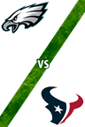Eagles vs. Texans