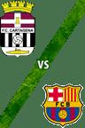 FC Cartagena Vs. Barcelona