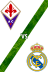 Fiorentina vs. Real Madrid