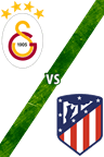 Galatasaray vs. Atlético de Madrid