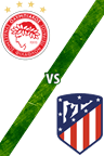 Olympiacos vs. Atlético de Madrid