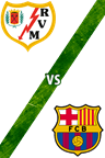 Rayo Vallecano vs. Barcelona