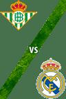 Real Betis vs. Real Madrid
