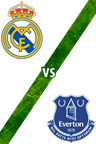 Real Madrid Vs. Everton