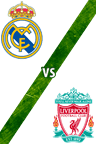 Real Madrid vs. Liverpool