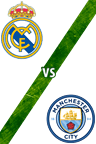 Real Madrid vs. Manchester City