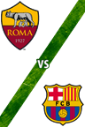 Roma vs. Barcelona