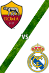 Roma vs. Real Madrid