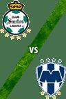 Santos Laguna vs. Monterrey