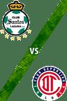 Santos Laguna vs. Toluca