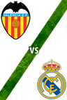 Valencia vs. Real Madrid