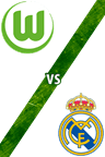 Wolfsburg vs. Real Madrid