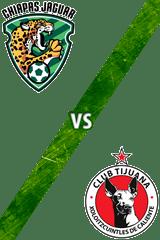 Chiapas vs. Tijuana
