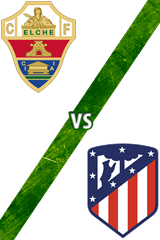 Elche vs. Atlético de Madrid