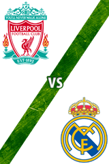 Liverpool vs. Real Madrid