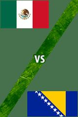 México Vs. Bosnia-Herzegovina