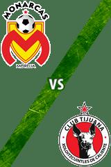Monarcas Morelia vs. Tijuana