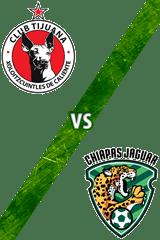 Tijuana vs. Chiapas