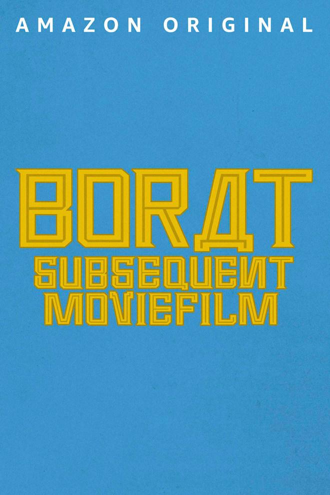 Poster de la Película: Borat: Subsequent Moviefilm: Entrega de prodigioso soborno a régimen americano para hacer beneficios para nación que fue gloriosa, Kazajistán