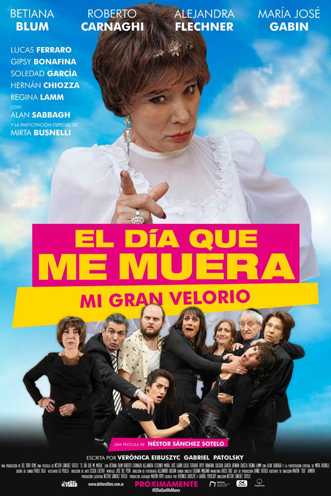Poster de la Película: El Día que me Muera. Mi Gran Velorio