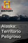 Alaska: Territorio Peligroso