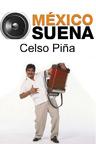 México Suena - Celso Piña